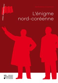 L'énigme nord-coréenne / Barthélémy Courmont - http://boreal.academielouvain.be/lib/item?id=chamo:1899975&theme=UCL