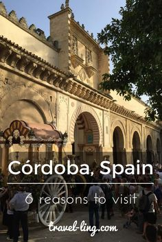 Córdoba six reasons to visit