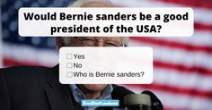 There has been a lot of stir lately about underdog Bernie Sanders. Some people call him a Socialist, others say he is just what America needs. You have to admit, a lot of what he s
