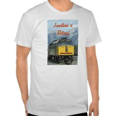 """Retired"" T-Shirt, Yellow Train - Great gift for the retiree!  #Retirement #Trains #Railroad"
