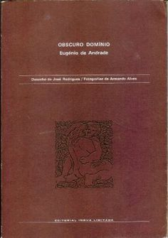 Obscuro domínio / Engénio de Andrade ; fotografías de Armando Alves - Porto : Inova, imp. 1971