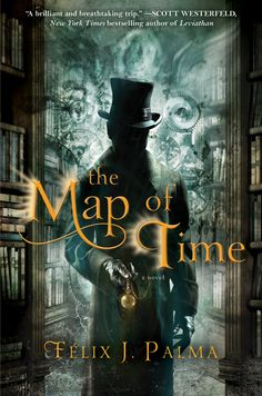 *** Map of Time by Felix Palma Victorian Trilogy book 1