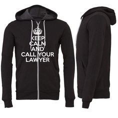 Keep Calm And Call Your Lawyer Zipper Hoodie