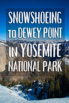 You're already a hiker. Now you can be a snowshoer, too. Try this classic winter-time trek in Yosemite National Park.  http://socalhiker.net/snowshoeing-to-dewey-point-in-yosemite/?utm_campaign=coschedule&utm_source=pinterest&utm_medium=SoCal%20Hiker&utm_content=Snowshoeing%20to%20Dewey%20Point%20in%20Yosemite