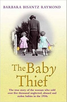 The Baby Thief - The True Story of the Woman Who Sold Over Five Thousand Neglected, Abused and Stolen Babies in the (Paperback): Barbara Bisantz Raymond: 9781782194576 Books And Tea, Book Club Books, I Love Books, The Book, Good Books, Books To Read, My Books, Retro Humor, Reading Lists