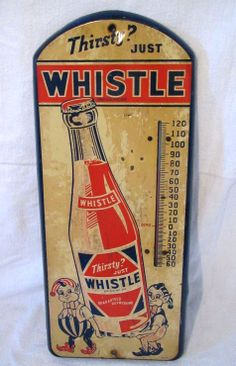 """Antique Whistle Soda Thermometer (Old Vintage Soda Pop Advertising, """"Thirsty? Just Whistle"""")"""