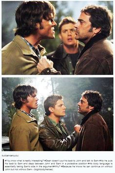 You know what is really interesting? Dean doesn't put his back to John to talk to Sam. No, he puts his back to Sam and steps between John and Sam in a protective position. His body language is essentially taking Sam's side in the argument. Why? Because he knows he can continue on without John, but not Sam.