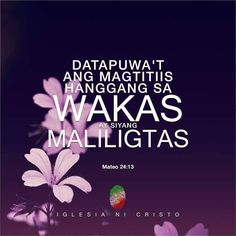 Matthew 24:13 Iglesia Ni Cristo Acts 20, Inc Logo, Bible Verses Quotes Inspirational, Churches Of Christ, Life Quotes To Live By, I Can Relate, Romans, Wallpaper Quotes, Cute Wallpapers