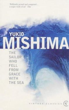 The Sailor Who Fell from Grace with the Sea (Yukio Mishima, Trans. John Nathan; Vintage Classics)