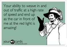 I always wonder why everyone is in such a hurry to get to the red light.