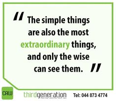 The simple things are also the most extraordinary things, and only the wise can see them. #ThirdGenerationCAW #SundayMotivatio