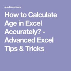 How to Calculate Age in Excel Accurately? - Advanced Excel Tips & Tricks