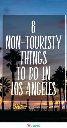 Are you planning a trip to LA soon? We've come up with 8 Non-Touristy Things to Do in Los Angeles.   #LA #LosAngeles #CityOfAngels #California #Cali #CaliforniaTravel #USATravel #BestBeaches #Adventure #Explore #Discover #Travel #TravelTips #BestTravelTips #Getaway