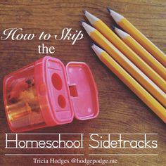 How to Skip the Homeschool Sidetracks - Tips for Staying on Track