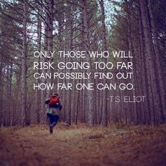 Risk it!! #quote #tseliot #travelquote