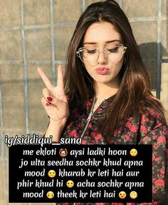 Image may contain: 1 person, text that says 'ig/siddiqui_sana me ekloti aysi ladki hoon jo ulta seedha sochkr khud apna mood kharab kr leti hai aur phir khud hi acha sochkr apna mood theek kr leti hai' Quotes In Hindi Attitude, Attitude Quotes For Girls, Crazy Girl Quotes, Quotes Deep Feelings, Hindi Quotes, Stupid Quotes, Bff Quotes, Girly Quotes, Jokes Quotes