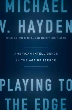 Playing to the Edge by Michael V Hayden
