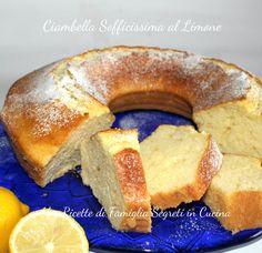 Ciambella Sofficissima Limone - Ricetta Dolci - Ricetta Dolci per la Colazione - Ricetta Facile - Ricetta Veloce - Ricetta L'Ora del Tè - Ricette Torte La C