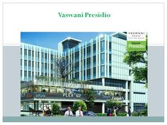 Vaswani Presidio Commercial Spaces Behind CESSNA Business Park,  Near Off Sarjapur Outer Ring Road Bangalore For Sale Or Lease From Vaswani Group