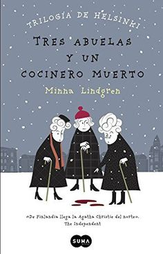 Buy Tres abuelas y un cocinero muerto (Trilogía de Helsinki by Minna Lindgren and Read this Book on Kobo's Free Apps. Discover Kobo's Vast Collection of Ebooks and Audiobooks Today - Over 4 Million Titles! I Love Books, Good Books, Books To Read, My Books, This Book, Personal Library, Book Tattoo, I Love Reading, Reading Books