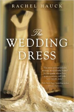 The Wedding Dress: Rachel Hauck: 9781595549631: Amazon.com: Books