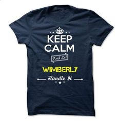 WIMBERLY - keep calm - #slogan tee #tshirt with sayings. ORDER HERE => https://www.sunfrog.com/Valentines/-WIMBERLY--keep-calm.html?68278