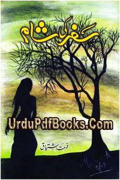 Safar Ki Sham Novel By Farhat Ishtiaq Safar ki sham novel pdf is authored and written by farhat ishtiaq containing a social reforming and romantic story in urdu language with the size of 4 mb in high quality format posted into romantic novels free and farhat ishtiaq books.