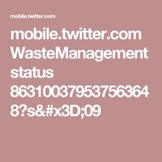 mobile.twitter.com WasteManagement status 863100379537563648?s=09