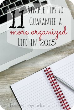 Check out how to be a more organized person in 2015 with these 11 simple tips. They work for me!