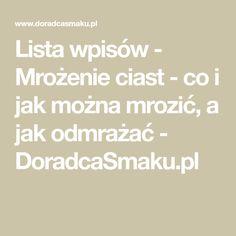 Lista wpisów - Mrożenie ciast - co i jak można mrozić, a jak odmrażać - DoradcaSmaku.pl