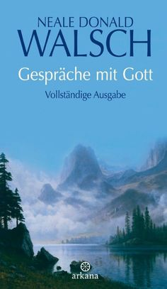 Gespräche mit Gott: Vollständige Ausgabe - Neale Donald Walsch - Google Books