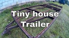 Tiny house on wheels part 1 - Starting to build trailer from old rusty t...