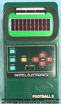 I LOVED this electronic football game! The players were just little dashes on the screen.