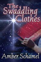 The Swaddling Clothes by Amber Schamel - Biblical fiction.