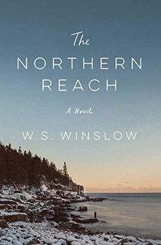 The Northern Reach: A Novel by W.S. Winslow