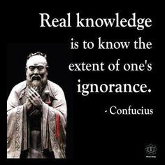 """Ignorance is a willful neglect or refusal to acquire knowledge. Ignorance is the primary source of suffering. """"Ignorance is the night of the mind, but a night without moon and star."""" Confucius."""