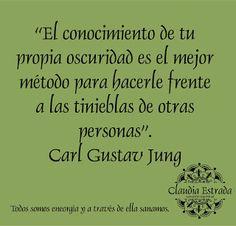 Claudia Estrada - Sanación Espiritual: Frase del Día. Carl Jung, Psycho Humor, Wisdom Quotes, Life Quotes, Psychology Quotes, My Philosophy, Love Phrases, Spanish Quotes, Emotional Intelligence