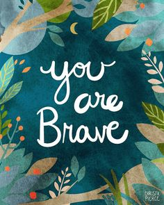 You are Brave  Vertical Print by MissWhimsyJane on Etsy, $18.00