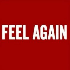 """OneRepublic - """"Feel Again"""" Say That Again, One Republic, Inspire Others, Sober, Positivity, Thoughts, Logos, Feelings, Sayings"""