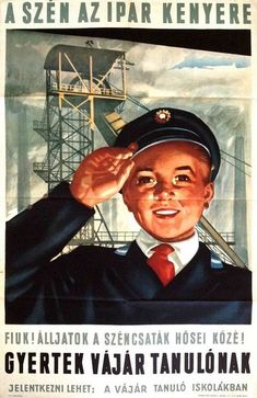 "Hungary (People's Republic), ""Coal is the bread of industry"", 1952 Vintage Advertisements, Vintage Ads, Vintage Posters, School Posters, Illustrations And Posters, Vintage Pictures, Hungary, Budapest, The Past"