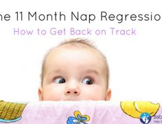 11 Month Nap Regression; Tips for Getting Back on Track