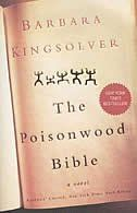 The Poisonwood Bible by Barbara Kingsolver. Literary May Unfortunately, Kingsolver has a gross misunderstanding of missionaries and their work. Used Books, Great Books, Books To Read, My Books, Reading Lists, Book Lists, Love Book, This Book, Barbara Kingsolver