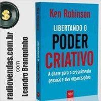 Como ser um líder criativo - o que mais gostei do livro Libertando o poder criativo de Ken Robinson da HSM Editora