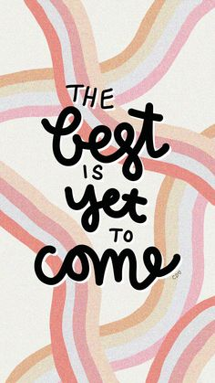 Quotes Discover The best is yet to come quote iPhone wallpaper / Callie Danielle Art Motivacional Quotes, Happy Quotes, Words Quotes, Bible Quotes, Positive Quotes, Bible Verses, Best Quotes, Sayings, Qoutes