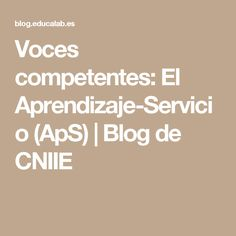 Voces competentes: El Aprendizaje-Servicio (ApS) | Blog de CNIIE Muscle, Math Equations, Blog, Home, The Voice, Learning, Muscles