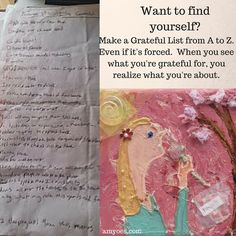Art Journaling Challenge, Gratitude Craft, DIY, Inspiration, Art, Healing Inspiration/Life Motivation - Start a gratitude list to jumpstart your creativity.  When you know what you're grateful for, you know what you're about. From there, anything's possible!