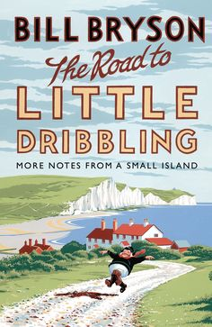 The Road to Little Dribbling: More Notes From a Small Island by Bill Bryson. Bill Bryson's first travel book for fifteen years – a brand new journey around Britain. The Road, Vigan, Got Books, Books To Read, Herbert Lom, Best Travel Books, Bill Bryson, Thing 1, Going On A Trip