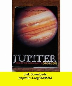 Jupiter (9780525667391) Franklyn M. Branley , ISBN-10: 0525667393  , ISBN-13: 978-0525667391 ,  , tutorials , pdf , ebook , torrent , downloads , rapidshare , filesonic , hotfile , megaupload , fileserve