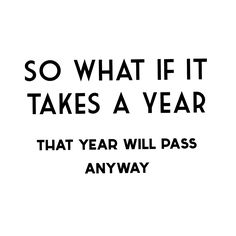 Time will pass anyway quote