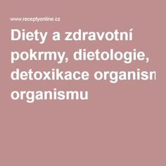 Diety a zdravotní pokrmy, dietologie, detoxikace organismu Fitness, Excercise, Health Fitness, Rogue Fitness